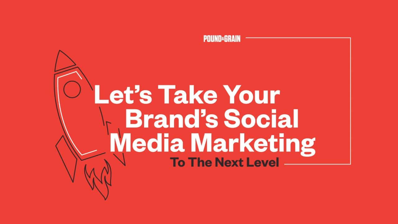 Pound & Grain Social Media Strategies
